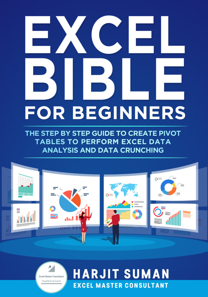 Book Cover: Excel Bible for Beginners: The Step by Step Guide to Create Pivot Tables to Perform Excel Data Analysis and Data Crunching